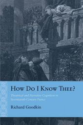How Do I Know Thee?: Theatrical and Narrative Cognition in Seventeenth-Century France