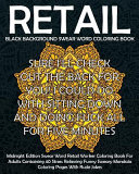 Black Background Swear Word Retail Coloring Book: Midnight Edition Swear Word Retail Worker Coloring Book for Adults Containing 40 Stress Relieving Fu