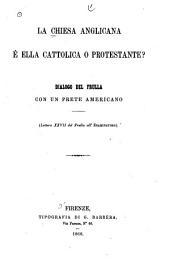La Chiesa Anglicana, è ella cattolica o protestante?: dialogo del Frulla con un prete Americano (lettera XXVII del Frulla all'Esanubatire).