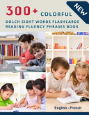 300  Colorful Dolch Sight Words Flashcards Reading Fluency Phrases Book English French PDF