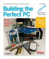 Building the Perfect PC: Edition 3