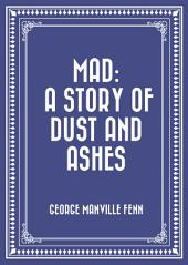 Mad: A Story of Dust and Ashes