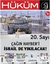 Çağın Hayber'i İsrail'de Yıkılacak! : Hüküm Dergisi: 20. Sayı | Ağustos 2014 | Yıl: 2