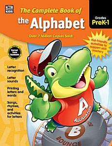 Complete Book of the Alphabet  Grades PK   1 PDF