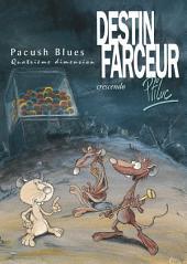 Pacush Blues T04: Quatrième dimension - Destin farceur - Crescendo