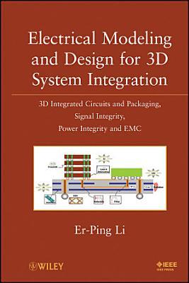 Electrical Modeling and Design for 3D System Integration PDF