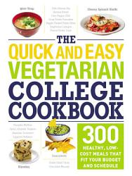 The Quick And Easy Vegetarian College Cookbook Book PDF