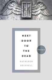 Next Door to the Dead: Poems