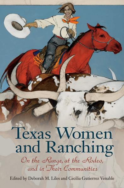 Download Texas Women and Ranching Book