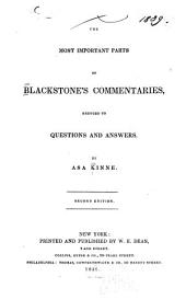 The Most Important Parts of Blackstone's Commentaries: Reduced to Questions and Answers