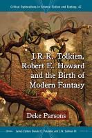 J R R  Tolkien  Robert E  Howard and the Birth of Modern Fantasy PDF