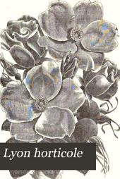 Lyon-horticole: Revue bi-mensuelle d'horticulture, publiée avec la collaboration de L'Association horticole lyonnaise, Volumes11à12