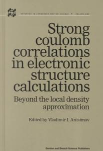 Strong Coulomb Correlations in Electronic Structure Calculations Book