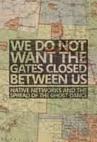 We Do Not Want the Gates Closed between Us PDF