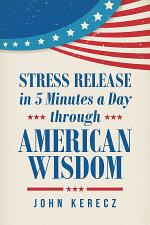 Stress Release in 5 Minutes a Day Through American Wisdom