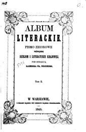 Album literackie: pismo zbiorowe poświęcone dziejom i literaturze krajowej, Tom 2