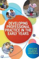 EBOOK  Developing Professional Practice in the Early Years PDF