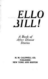 Hello Bill!: A Book of After Dinner Stories