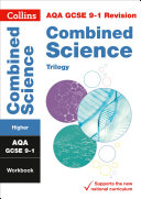 AQA GCSE 9-1 Combined Science Trilogy Higher Workbook (Collins GCSE 9-1 Revision)