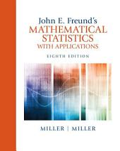 John E. Freund's Mathematical Statistics with Applications: Edition 8