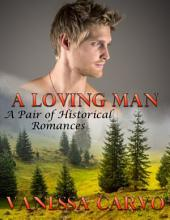A Loving Man: A Pair of Historical Romances