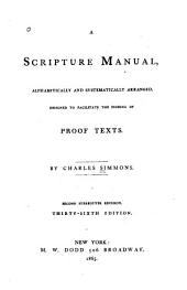 A Scripture Manual: Alphabetically Arranged, Designed to Facilitate the Finding of Proof Texts