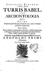 Athanasii Kircheri ... Turris Babel sive Archontologia: qua primo priscorum post diluvium hominum vita ... secundo Turris fabrica civitatumque extructio ...