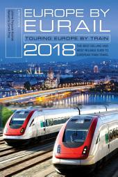 Europe by Eurail 2018: Touring Europe by Train, Edition 42