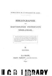 Bibliographie des martyrologes Protestants Néerlandais: Volume2