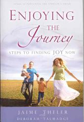 Enjoying the Journey: Steps to Finding Joy Now