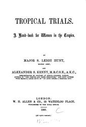 Tropical Trials: A Hand-book for Women in the Tropics