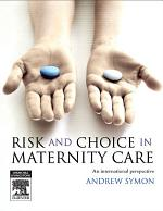 Risk and Choice in Maternity Care