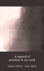 A Manual of practical x-ray work