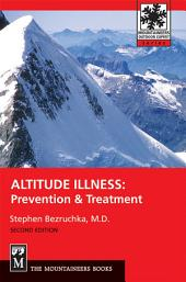 Altitude Illness: Prevention & Treatment, 2nd Edition, Edition 2