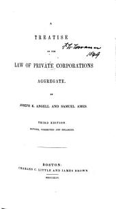 A Treatise on the Law of Private Corporations Aggregate