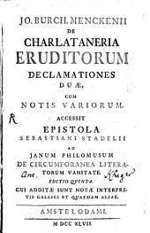 De charlataneria Eruditorum declamationes duae: Access. epist. Sebast. Stadelii ... de Literatorum vanitate