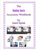 The Babylock Overlocking Accessory Workbook PDF