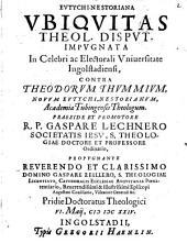 Eutychi-Nestoriana Ubiquitas Theol. Disput. Impugnata