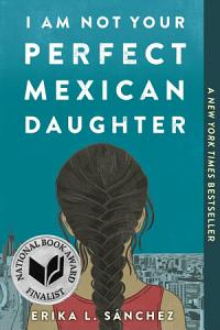 I Am Not Your Perfect Mexican Daughter Book