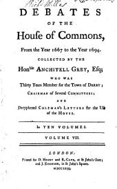 Debates of the House of Commons: From the Year 1667 to the Year 1694, Volume 8