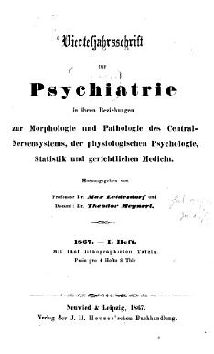 Vierteljahrsschrift f  r Psychiatrie in ihren Beziehungen zur Morphologie und Pathologie des Central Nervensystems der physiologischen Psychologie  Statistik und gerichtlichen Medicin PDF