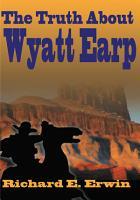 The Truth about Wyatt Earp PDF