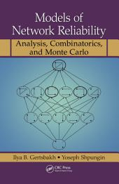 Models of Network Reliability: Analysis, Combinatorics, and Monte Carlo