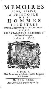 Memoires Pour Servir a L'Histoire des Hommes Illustres dans la Republique des Lettres