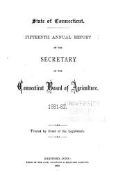Annual Report of the Secretary of the Connecticut State Board of Agriculture: Volume 15