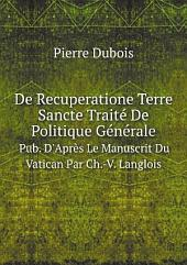 De Recuperatione Terre Sancte Trait? De Politique G?n?rale