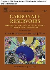 Carbonate Reservoirs: Chapter 1. The Basic Nature of Carbonate Sediments and Sedimentation, Edition 2