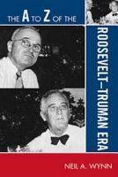 The A to Z of the Roosevelt Truman Era PDF