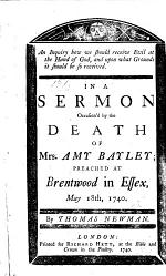 An Inquiry how we should receive evil at the hand of God, ... in a sermon [on Job xi. 10] occasioned by the death of A. Bayley