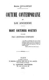 Coutume contemporaine et loi ancienne: droit coutumier ossétien éclairé par l'histoire comparée